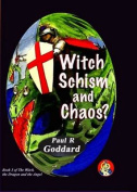 Witch Schism & Chaos: Book 3