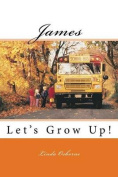 James: Let's Grow Up!