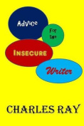 Advice for the Insecure Writer