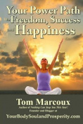 Your Power Path to Freedom, Success and Happiness