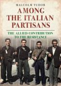 Among the Italian Partisans