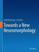 Towards a New Neuromorphology