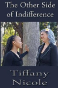 The Other Side of Indifference