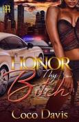 Honor Thy Bitch