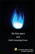 The Holy Spirit and God's Amazing Grace