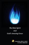 The Holy Spirit and God's Amazing Grace