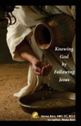 Knowing God by Following Jesus