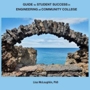 Guide to Student Success in Engineering at Community College