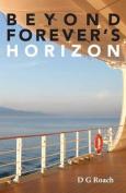 Beyond Forever's Horizon