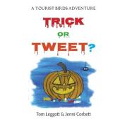 Trick or Tweet?