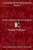 Homo Sapiens Are Bio-Robots