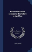 Notes on Chinese Mediaeval Travellers to the West