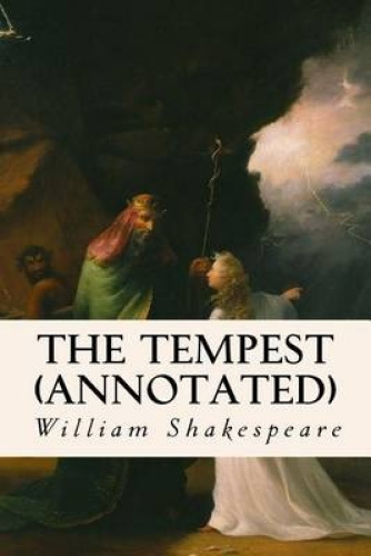 the tempest william shakespeare Visit this william shakespeare site including the full online text and script of his famous play the tempest educational online resource for the william shakespeare.
