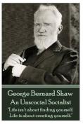 George Bernard Shaw - An Unsocial Socialist