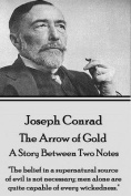 Joseph Conrad - The Arrow of Gold, a Story Between Two Notes