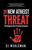 The New Atheist Threat