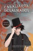 Caballeros Desalmados [Spanish]