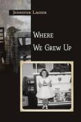 Where We Grew Up