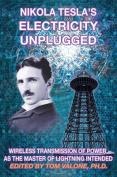 Nikola Tesla's Electricity Unplugged