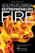 South Florida Entrepreneurs on Fire 2015 Edition