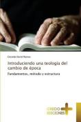 Introduciendo Una Teologia del Cambio de Epoca [Spanish]