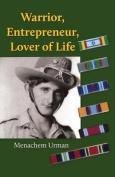 Warrior, Entrepreneur, Lover of Life