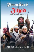 Frontiers of Jihad. Radical Islam in Africa