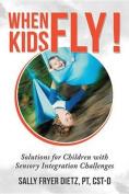 When Kids Fly