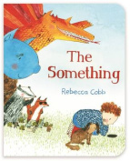 The Something [Board book]
