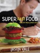 Super Fast Food
