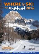 Where to Ski & Snowboard: 2016
