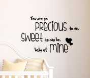 You are so Precious to me Sweet as can be baby of mine cute Wall Vinyl Decal Quote lettering Art Saying Sticker stencil nursery wall decor