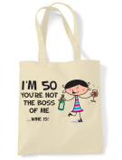 Tribal T-Shirts You're Not The Boss Of Me Wine Is Women's 50th Birthday Present Shoulder Tote Bag