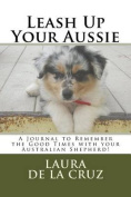 Leash Up Your Aussie