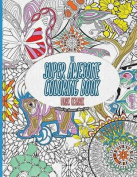 The Super Awesome Coloring Book