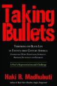 Taking Bullets