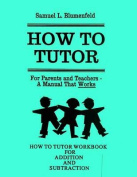 How to Tutor Workbook for Addition and Subtraction