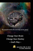 Change Your Brain Change Your Destiny God's Way