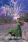 Ice Magic, Fire Magic