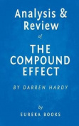 Analysis & Review of the Compound Effect  : By Darren Hardy