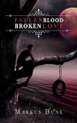 Fallen Blood, Broken Love