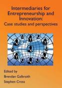 Innovation Intermediaries for Entrepreneurship and Innovation