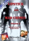 Volume 2 Lipstick and War Crimes Series