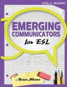 Emerging Communicators for ESL - Reading