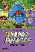 Dino Amigos: Alerta, T-Rex! [Spanish]