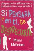 Si Pensara En Ti, Te Despreciaria [Spanish]