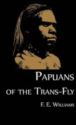 Papuans of the Trans-Fly