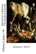 American Lutheran Theological Journal Volume 2, Issue 1