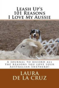 Leash Up's 101 Reasons I Love My Aussie