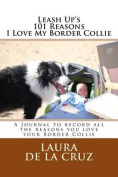 Leash Up's 101 Reasons I Love My Border Collie